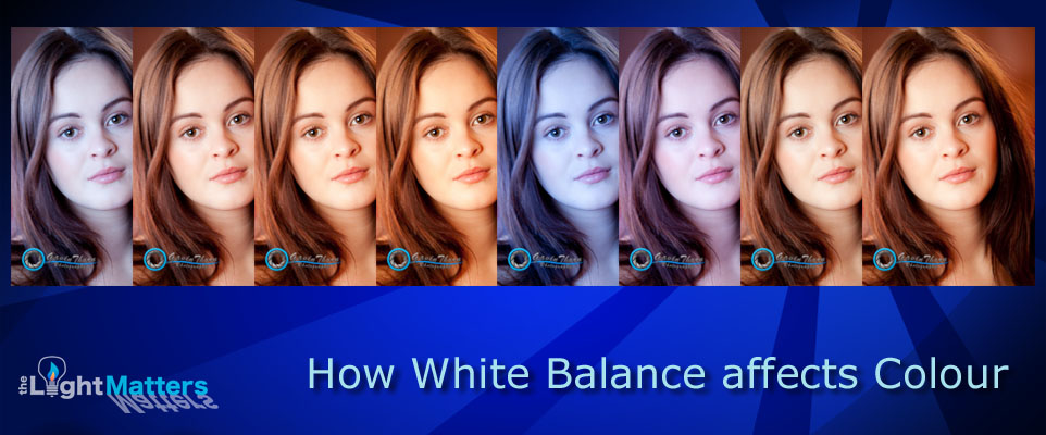 How White Balance Affects Colour