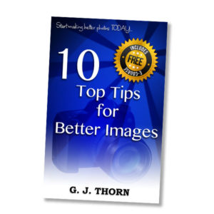 Photography Ebook: 10 Top Tips for Better Images -- Start making better photos today