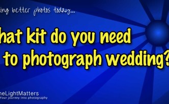 What equipment do you need to photograph weddings?