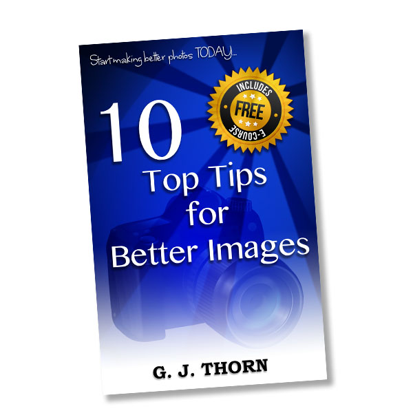 10 Top Tips for Better Images - improve your photography today